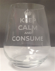 Keep Calm and Consume Stemless Wine Glass