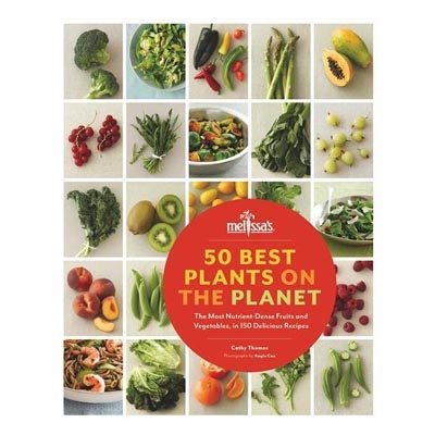 Melissas 50 Best Plants on the Planet Cookbook