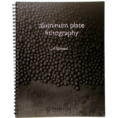 Aluminum Plate Lithography A Manual Tamarind Institute