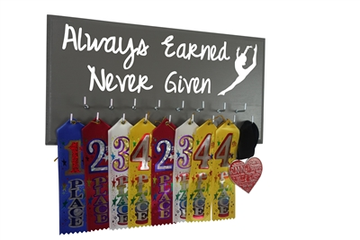Always Earned Never Given - ribbons hanger holder display rack