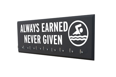 Always earned never given swim swimming medal holder awards ribbons hanger display