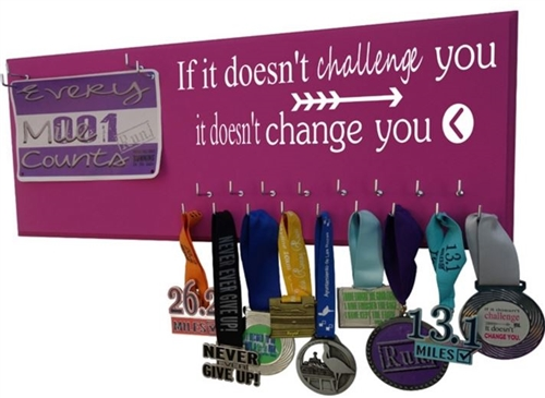Medal holder - if it doesn't challenge you it doesn't change you graphic