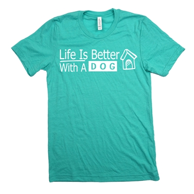 Life is better with a dog - Dog Paw Print - Tee for Woman & Man