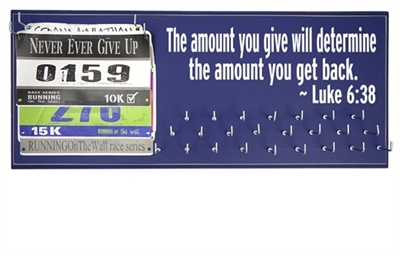 "Race bibs and medals hanger - ""The amount you give will determine the amount you get back."" -Luke 6:38"