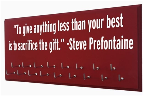 Medals holder with Inspirational running quotes - Steve Prefontaine
