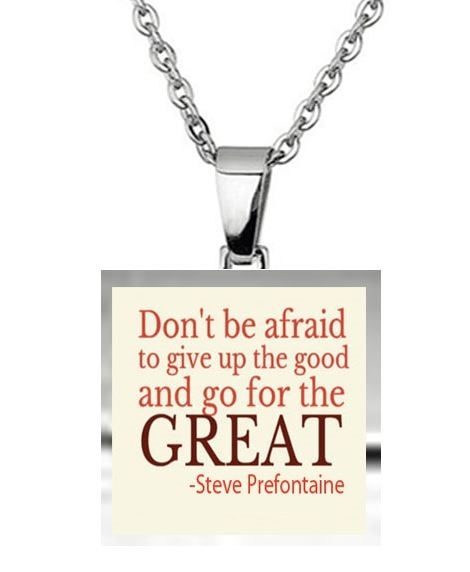 Runners Necklace Steve Prefontaine Quote