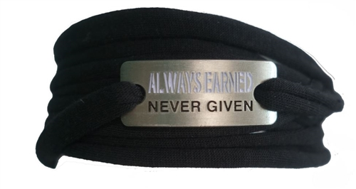 Always earned never given - sweat away bracelet