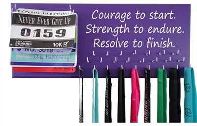 Courage to start | strength to endure - Resolve to finish | Medals hanger