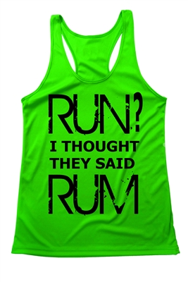 Funny running shirt - Run? I thought they said rum?