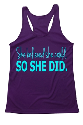 She believed she could so she did - tank top