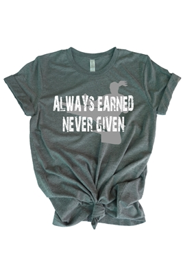 Karate Tee Shirt - Always Earned Never Given - For Teen Martial Artists
