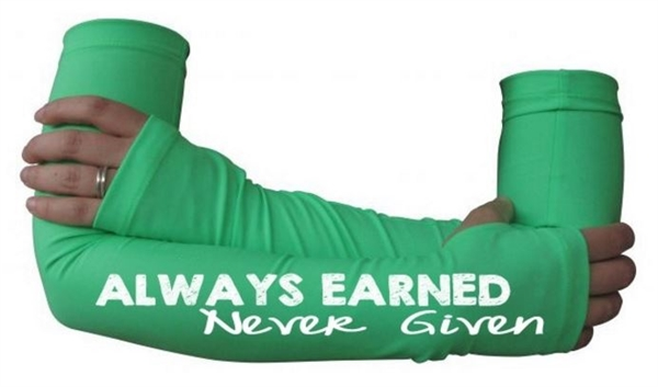 Women Arm Warmer Always Earned Never Given Graphic