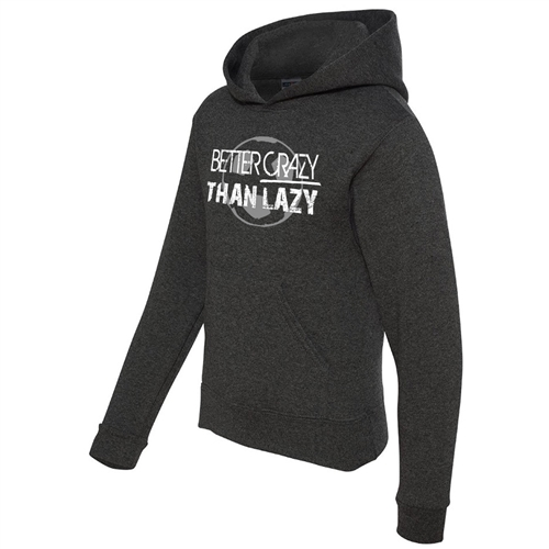 Soccer Hoodie - Better Crazy Than Lazy - Athletic Sweatshirt for Men & Women