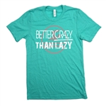 Swimming Tee Shirt - Better Crazy Than Lazy - For Athletic Teen Girls and Boys