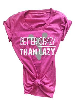 Cheer Tee Shirt - Better Crazy Than Lazy - For Teen Cheerleaders