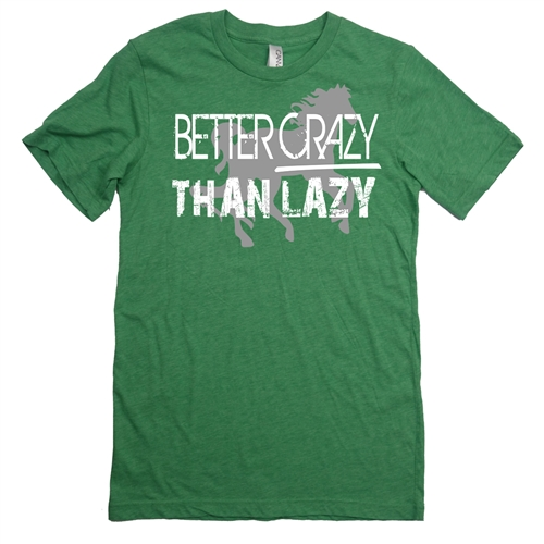 Equestrian Tee Shirt - Better Crazy Than Lazy - For Teen Equestrians