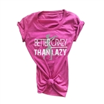 Gymnastics Tee Shirt - Better Crazy Than Lazy - For Teen Gymnasts