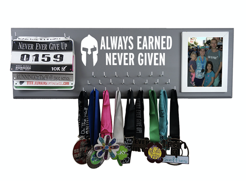 Always Earned Never Given - medal holder