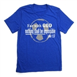 Soccer Tee - Nothing Shall Be Impossible - For Teen Soccer Players