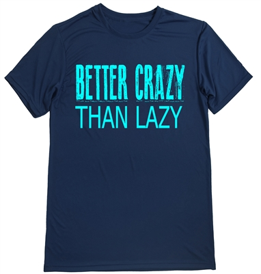 Men's Running Shirt -better crazy than lazy