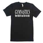 Gymnastics Tee Shirt - Never Settle For Less Than Your Best - For Teen Gymnasts