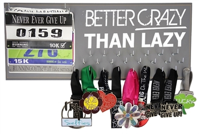 Better crazy than lazy - medal display