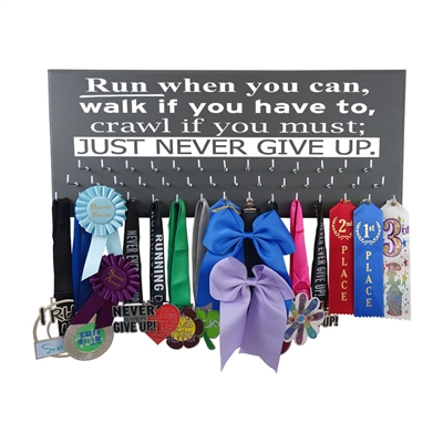 Run, Walk, Crawl, NEVER GIVE UP - Medal display rack