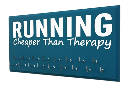inspirational Running quotes on medals holder - Cheaper than therapy