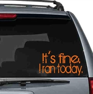 It's fine. I ran today. - car sticker