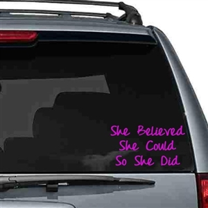 She Believed She Could So She Did - car decal