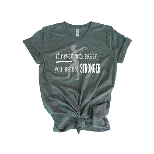 Gymnastics Tee Shirt - It Never Gets Easier You Just Get Stronger - For Teen Gymnasts