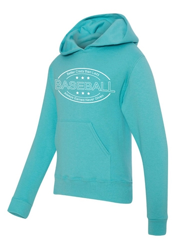 Baseball Hoodie - Better Crazy Than Lazy - Always Earned Never Given - Athletic Sweatshirt for Men & Women - Athletic Sweatshirt for Men & Women