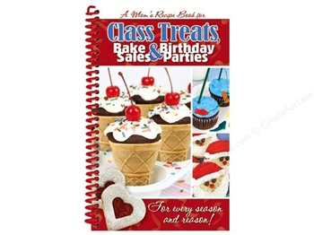 Cookbooks!- Class Treats, Bake Sales, and Birthday Parties