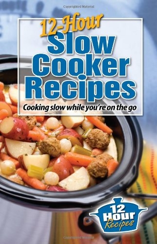 Cookbooks!- 12 Hour Slow Cooker Recipes