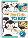 Cookbooks!- Too Cute To Eat
