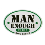Man Enough to be a Girl Scout Window Decal