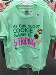 My Girl Scout Cookie Game is Strong T-Shirt - Adult Sizes