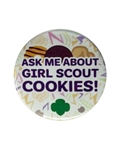 "3"" Ask Me About Girl Scout Cookies Button Pin"