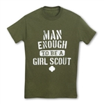 Man Enough to be a Girl Scout T Shirt