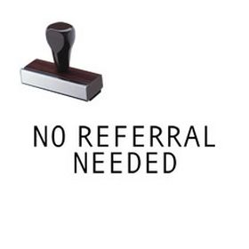 No Referral Needed Rubber Stamp