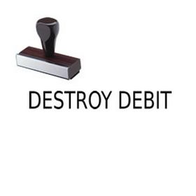 Destroy Debit Rubber Stamp