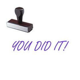 You Did It Rubber Stamp