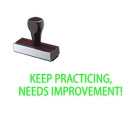 Keep Practicing, Needs Improvement Rubber Stamp