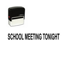 Self-Inking School Meeting Tonight Stamp