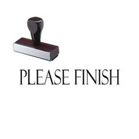 Please Finish Teacher Rubber Stamp