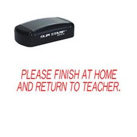 Please Finish At Home And Return To Teacher Stamp Pre-Inked