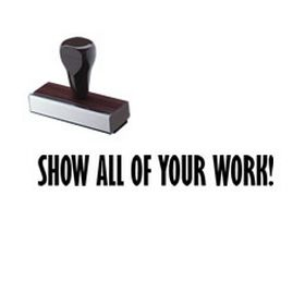 Show All Of Your Work Rubber Stamp