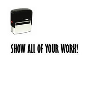 Self-Inking Show All Of Your Work Teacher Stamp