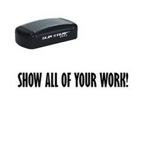 Pre-Inked Show All Of Your Work Teacher Stamp
