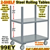 2 SHELF ROLLING STEEL TABLES 99EY